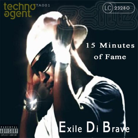 TA001 Exile Di Brave - 15 Minutes of Fame