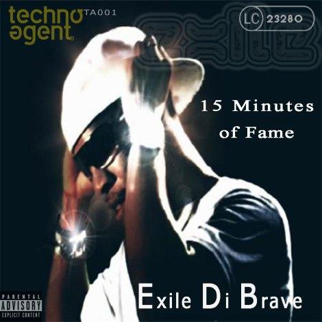 TA001 Exile Di Brave - 15 Minutes of Fame