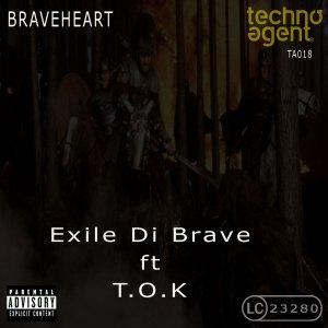 TA018 Exile Di Brave ft T.O.K. - Braveheart