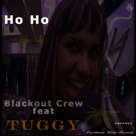 Blackout Crew ft Tuggy - Ho Ho