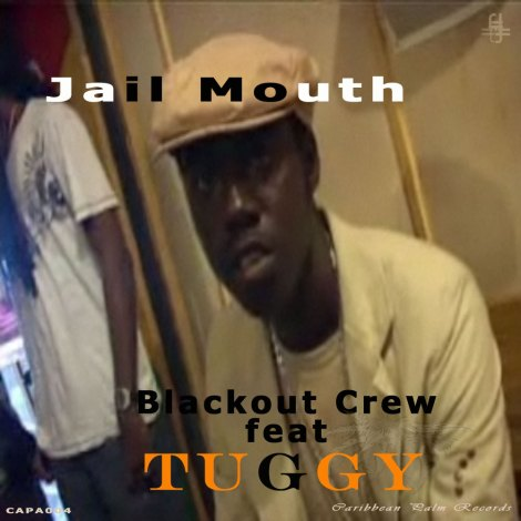 Blackout Crew ft Tuggy - Jail Mouth