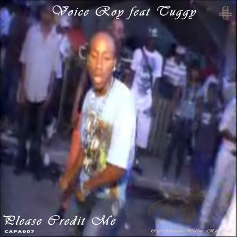 Voice Roy ft Tuggy – Please Credit Me