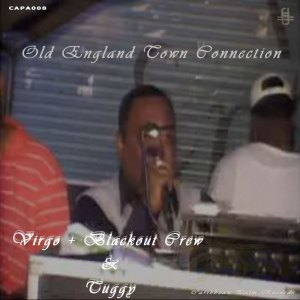 Virgo + Blackout Crew & Tuggy – Old England Town Connection