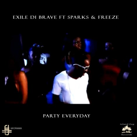 Exile Di Brave ft Sparks & Freeze - Party Everyday