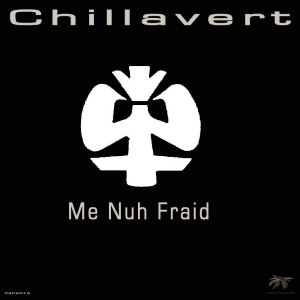 CAPA013 Chillavert - Me Nuh Fraid