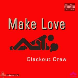 ISPOP00005 Blackout Crew - Make Love