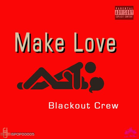 ISPOP00005 Blackout Crew - Make Love