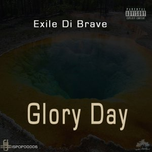 ISPOP00006 Exile Di Brave - Glory Day