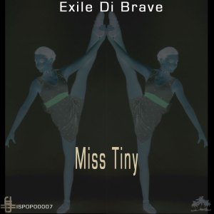 ISPOP00007 Exile Di Brave - Miss Tiny
