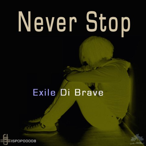 ISPOP00008 Exile Di Brave - Never Stop