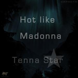 CAPA010 Tenna Star - Hot Like Madonna