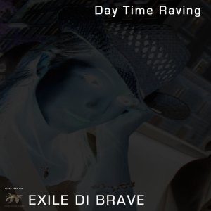 CAPA019 Exile Di Brave - Day Time Raving