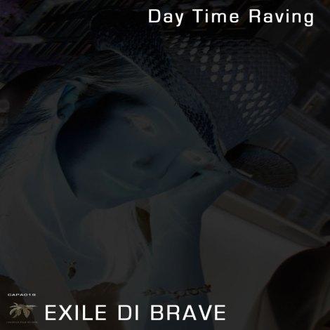 CAPA019 Exile Di Brave - Day Time Raving