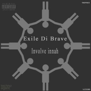 TAEP003 Exile Di Brave - Involve Innah