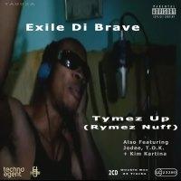 Exile Di Brave - Tymez Up (Rymez Nuff)