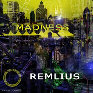 FFAM00005 Remlius feat The Third - Madness