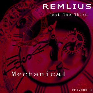 Remlius feat The Third - Mechanical