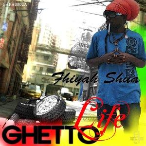 Fhiyahshua - Ghetto Life