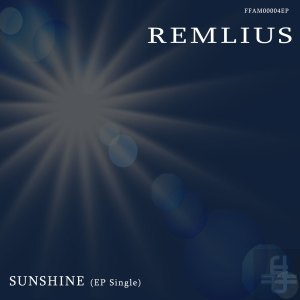 FFAM00004EP Remlius - Sunshine (E.P. Single)